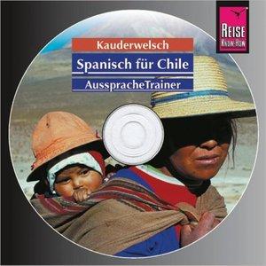 Spanisch für Chile. Kauderwelsch AusspracheTrainer. CD