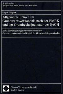 Allgemeine Lehren im Grundrechtsverständnis nach der EMRK und de