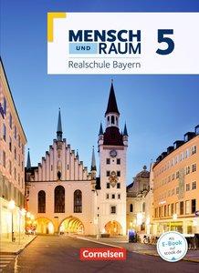 Mensch und Raum 5. Jahrgangsstufe - Geographie Realschule Bayern