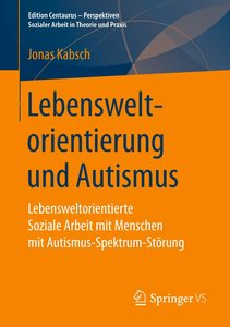 Lebensweltorientierung und Autismus