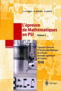 L'épreuve de Mathématiques en PSI, Volume 2