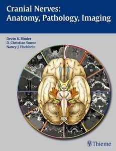 Cranial Nerves: Anatomy, Pathology, Imaging