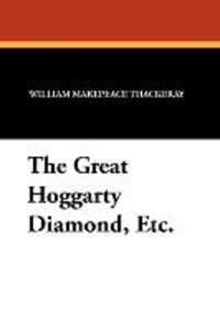 The Great Hoggarty Diamond, Etc.