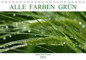 Alle Farben Grün (Tischkalender 2019 DIN A5 quer)