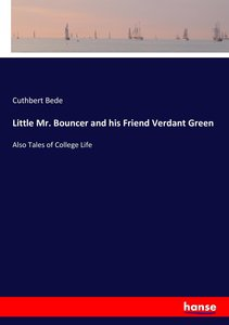 Little Mr. Bouncer and his Friend Verdant Green