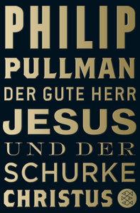 Der gute Herr Jesus und der Schurke Christus