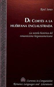 De Cortés a la huérfana enclaustrada