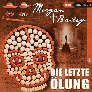 Morgan & Bailey 08: Die letzte Ölung