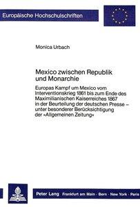 Mexico zwischen Republik und Monarchie