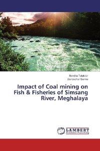 Impact of Coal mining on Fish & Fisheries of Simsang River, Megh