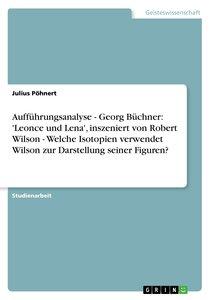 Aufführungsanalyse - Georg Büchner: 'Leonce und Lena', inszenier