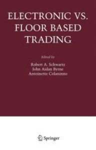 Electronic vs. Floor Based Trading
