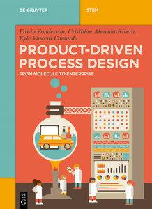 Product-Driven Process Design