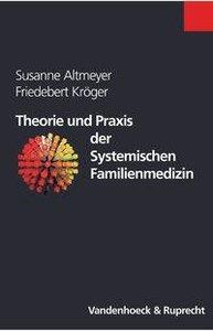 Theorie und Praxis der Systemischen Familienmedizin