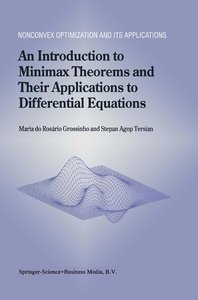An Introduction to Minimax Theorems and Their Applications to Di