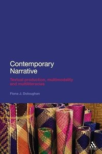 Contemporary Narrative: Textual Production, Multimodality and Mu