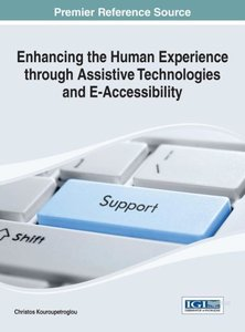 Enhancing the Human Experience Through Assistive Technologies an