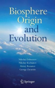 Biosphere Origin and Evolution