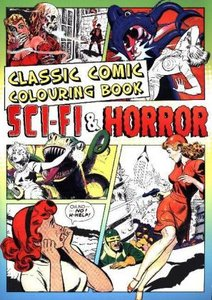 The Classic Comic Colouring Book SCiFi & Horror
