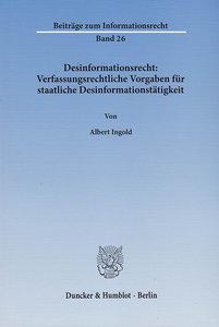 Desinformationsrecht: Verfassungsrechtliche Vorgaben für staatli