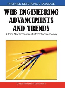 Web Engineering Advancements and Trends: Building New Dimensions