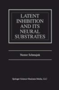 Latent Inhibition and Its Neural Substrates