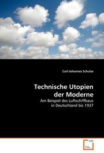 Technische Utopien der Moderne