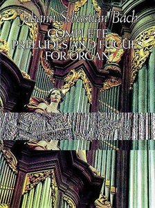 Complete Preludes and Fugues for Organ