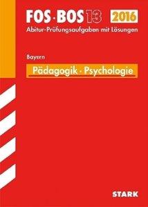 Abiturprüfung Pädagogik/Psychologie 13. Klasse FOS/BOS Bayern