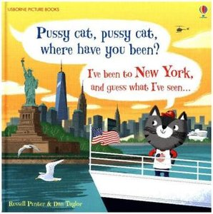 Pussy Cat, Pussy Cat, Where Have You Been? I\'ve Been to New