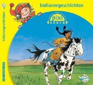 Pixi Hören. Indianergeschichten