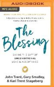 The Blessing: Giving the Gift of Unconditional Love and Acceptan