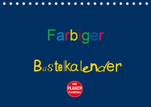 Farbiger Bastelkalender (Tischkalender 2019 DIN A5 quer)