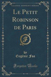 Le Petit Robinson de Paris (Classic Reprint)