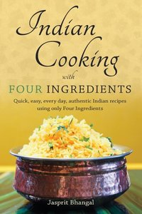 Indian Cooking with Four Ingredients