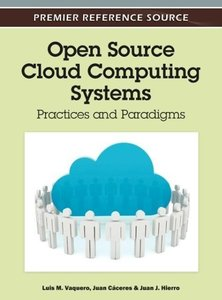 Open Source Cloud Computing Systems: Practices and Paradigms