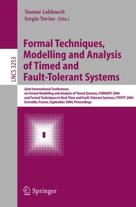 Formal Techniques, Modelling and Analysis of Timed and Fault-Tol