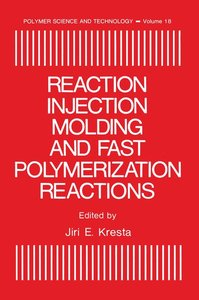 Reaction Injection Molding and Fast Polymerization Reactions