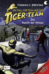 Ein Fall für dich und das Tiger-Team 24. Die Nacht der Ninjas