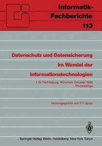 Datenschutz und Datensicherung im Wandel der Informationstechnol