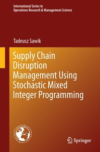 Supply Chain Disruption Management Using Stochastic Mixed Intege