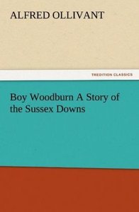 Boy Woodburn A Story of the Sussex Downs