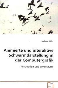 Animierte und interaktive Schwarmdarstellung in der Computergraf