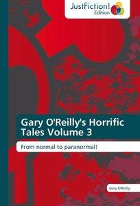 Gary O'Reilly's Horrific Tales Volume 3