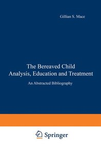 The Bereaved Child Analysis, Education and Treatment
