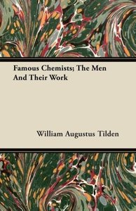 Famous Chemists; The Men And Their Work