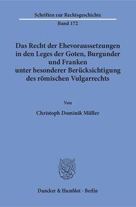 Das Recht der Ehevoraussetzungen in den Leges der Goten, Burgund