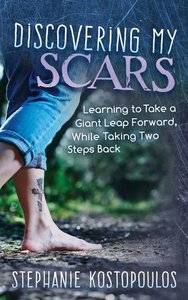 Discovering My Scars: Learning to Take a Giant Leap Forward, Whi