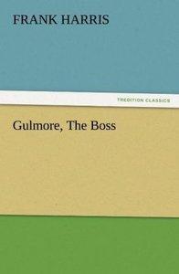 Gulmore, The Boss