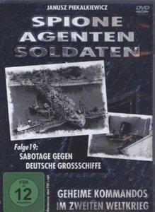 Spionage, Agenten, Soldaten: Sabotage gegen deutsche Großschiffe